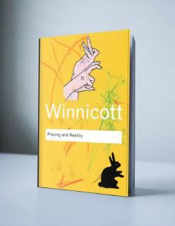 Winnicott: PLAYING AND REALITY